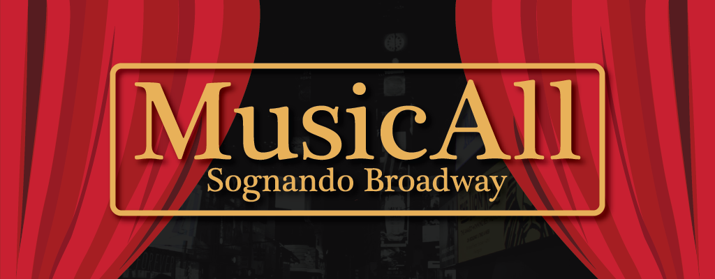 MusicAll Sognando Broadway